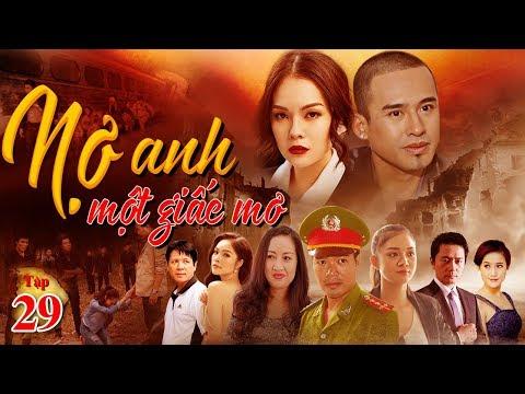 Phim Việt Nam Hay Nhất 2019 | Nợ Anh Một Giấc Mơ - Tập 29 | TodayFilm