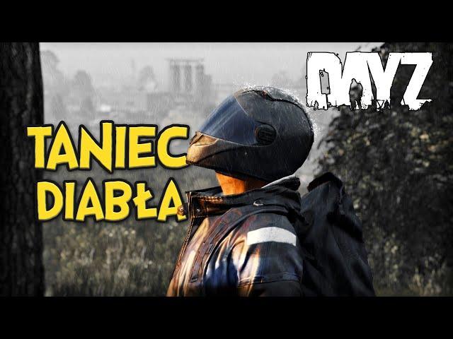 TANIEC DIABŁA - DAYZ | GAMEPLAY PL