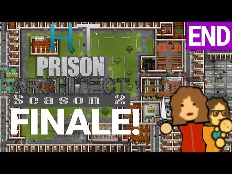 Prison Architect Season 2 - Ep 44 - FINALE! IT'S DONE! - Let's Play