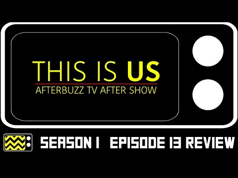 This Is Us Season 1 Episode 13 Review & After Show | AfterBuzz TV