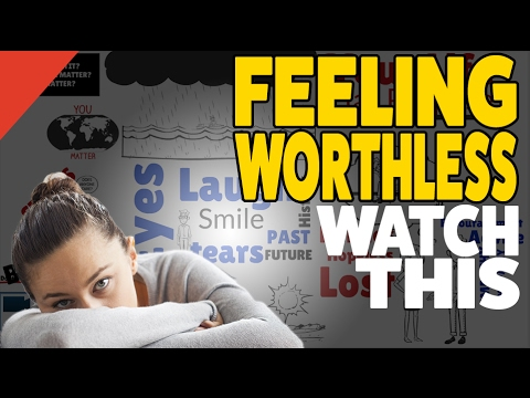 Feeling Worthless Watch This - How To Stop Feeling Depressed