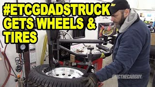 #Etcgdadstruck Gets Wheels & Tires (Episode 2)