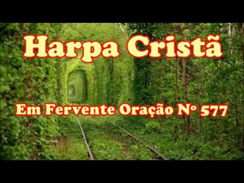 Hino da Harpa Cristã nº 577 Em Fervente Oração