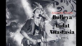 Bollywood Mashup 2021||Anastasia+Bulleya + Aadat || KABYAKATHA The Story Tellers || Rock Covers
