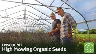 Growing a Greener World Episode 911: High Mowing Organic Seeds