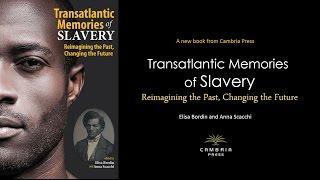 Cambria Press New Book: Transatlantic Memories of Slavery