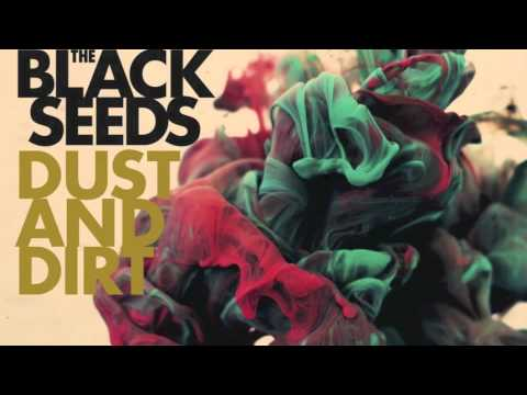 The Black Seeds - The Bend (Dust And Dirt)