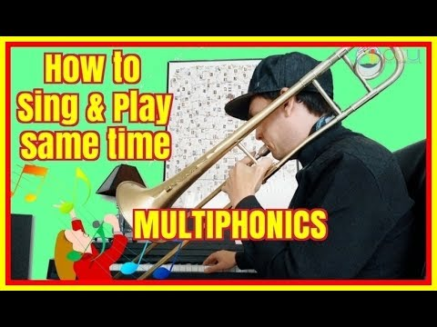 Trombone Lesson: How to sing and play at same time on trombone -  Multiphonics Tutorial