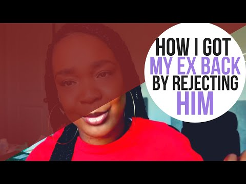 How to Get Your Ex Back By Letting Go and Rejecting Them
