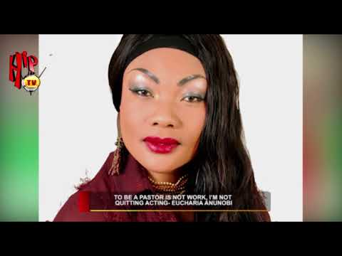 TO BE A PASTOR IS NOT WORK, I'M NOT QUITTING ACTING- EUCHARIA ANUNOBI