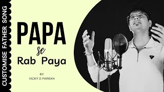 """Papa Ko Paya To Rab"" By Vicky D Parekh 