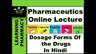 Dosage Forms Of The Drugs Pharmacy Online Lecture-1 Pharmaceutics-Ch-1 In Hindi