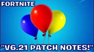 "FORTNITE:""V6.21 PATCH NOTES!"""
