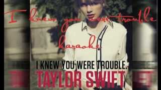 Taylor Swift-I Knew You Were Trouble-Karaoke/Instrumental