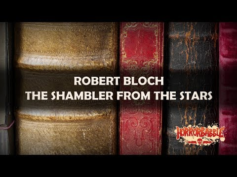 """The Shambler from the Stars"" by Robert Bloch (Narrated by Ian Gordon)"