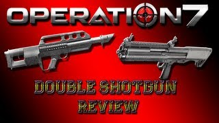 operation 7 JackHammer and KSG review! Double shotgun rampage!