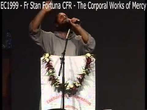 EC1999 - Fr Stan Fortuna CFR - Corporal Works of Mercy