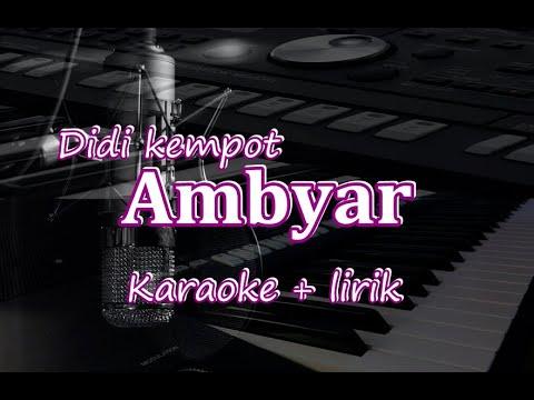 Karya Emas Didi Kempot Ambyar Karaoke Lirik Tanpa Vokal By