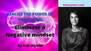 Eliminate a Negative mindset