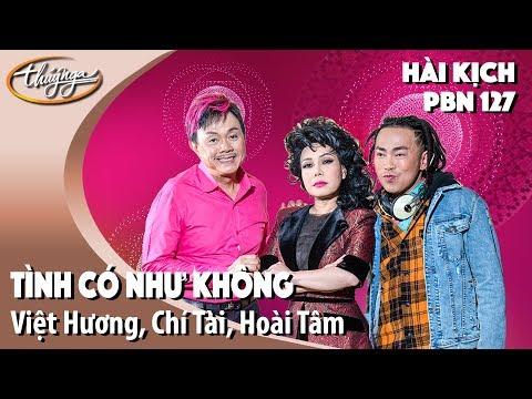 PBN 127 | Hài Kịch Việt Hương, Chí Tài, Hoài Tâm