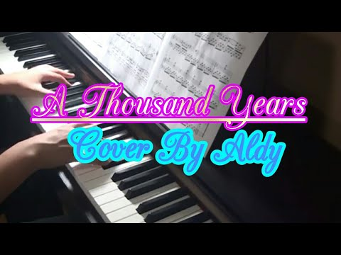 A Thousand Years | Cover Piano By : Aldy