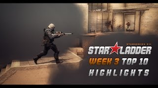 STARLADDER XII - WEEK 3 (TOP 10 HIGHLIGHTS)