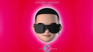Daddy Yankee Con Calma Ft Snow