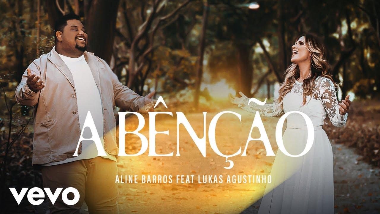 Aline Barros - A Bênção (The Blessing) ft. Lukas Agustinho