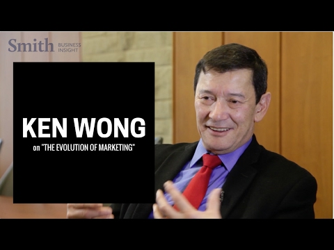 Ken Wong  on the Evolution of Marketing