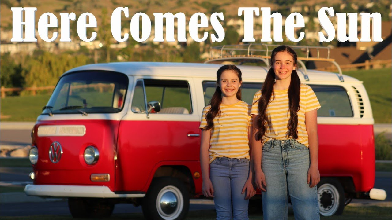 Here Comes the Sun | Beatles cover by Abby & Annalie and a VW bus! #hopeaftercovid