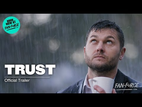 'Trust' - Official Film Trailer 2018