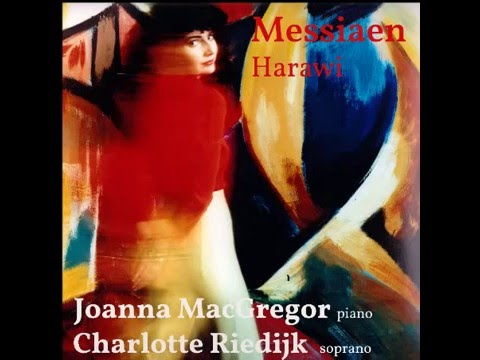 Joanna MacGregor & Charlotte Riedijk: Harawi  V L'amour de Piroutcha