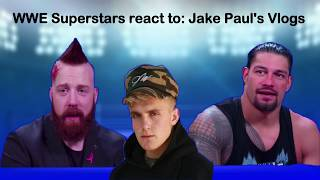 WWE SUPERSTARS REACT TO : JAKE PAUL'S VLOGS