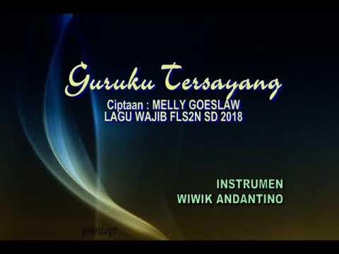 FLS2N SD 2018 GURUKU TERSAYANG CIPT. MELLY GOESLAW, Arr. WIWIK ANDANTINO