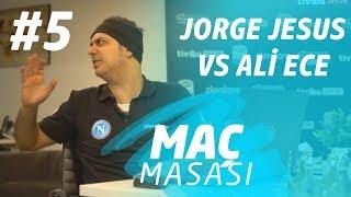 Ali Ece ile Maç Masası - 5. Bölüm I Jorge Jesus vs Ali Ece