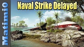 BF4 Naval Strike Delayed & Battlefield 3 Flashback