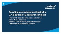 Seinäjoen seurakunnan iltakirkko 7.4.2020 Ylistaron kirkosta.