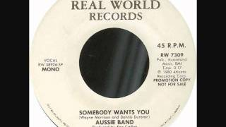 Aussie Band - Somebody Wants You