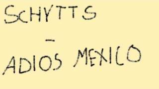 Schytts - Adios mexico