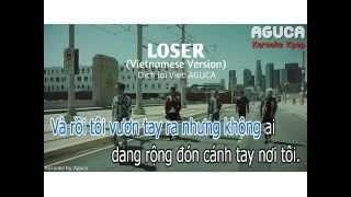 [Karaoke Việt + Audio] LOSER - BIGBANG