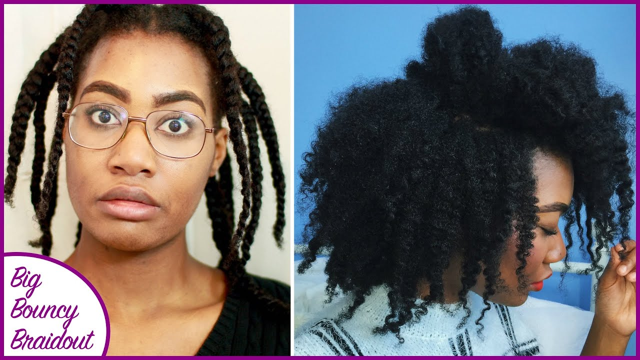 4c Hairstyles Braids: BIG BOUNCY Braid-Out! (Type 4a/4b/4c)
