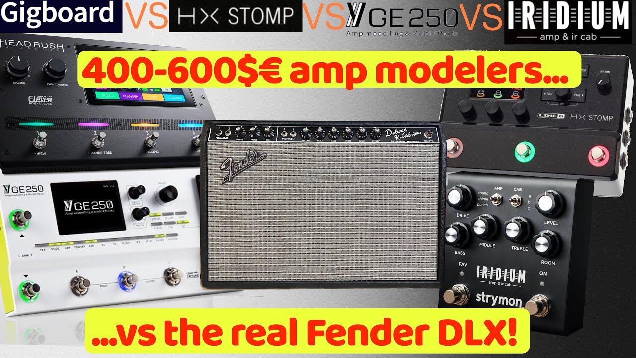 GE250 vs HX STOMP vs GIGBOARD vs IRIDIUM: which is the best modeler of a  Fender Deluxe Reverb? - YouTube