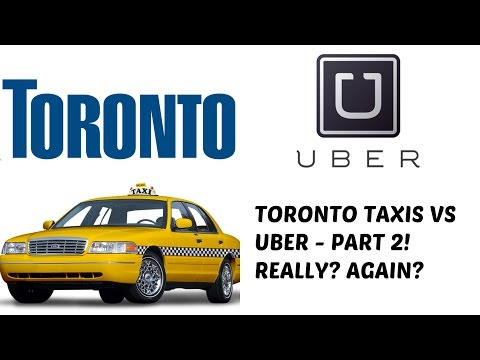 Toronto Taxi Cabs VS UBER -  Seriously? Again?