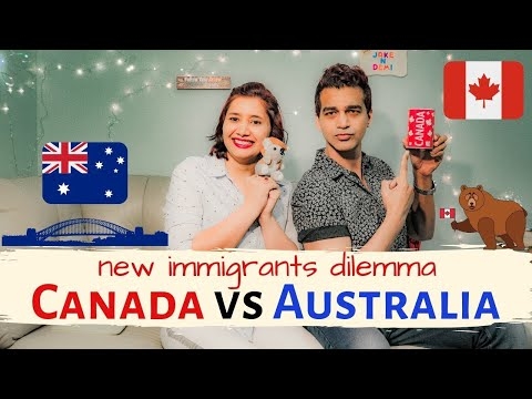 Canada Vs Australia: Which Place Is Better For New Immigrants?