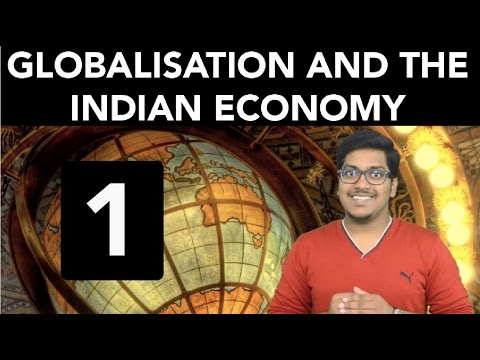 Economics: Globalisation and the Indian Economy (Part 1)