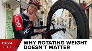 Why Rotating Weight Doesn't Matter On Your Road Bike | GCN Tech Debunk A Common Cycling Myth