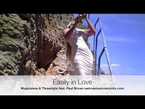 Magdalena & Threestyle feat. Paul Brown - Easily in love