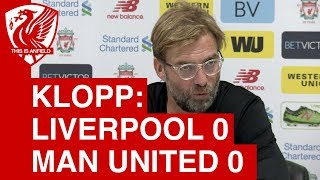 Liverpool 0-0 man united: jurgen klopp's post-match press conference