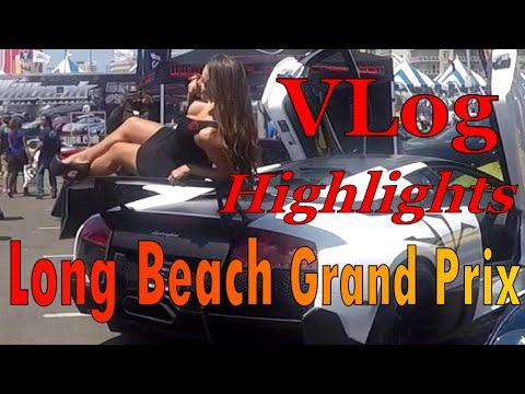 Long Beach Grand Prix 2015 Highlights VLog