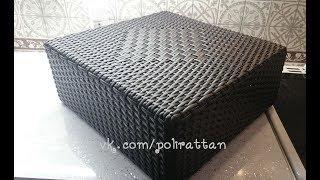 плетение ящика из искусственного ротанга ( полиротанга )